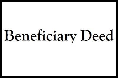 Beneficiary deeds