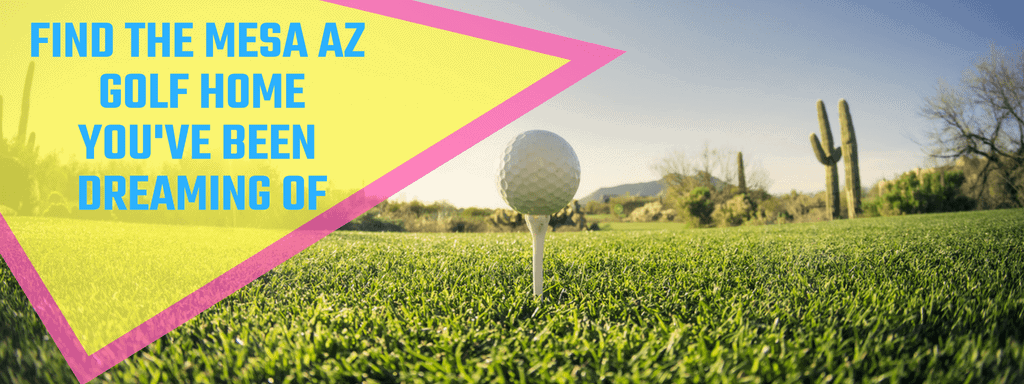 "Golf ball nicely tee'd up on green grass in the Arizona desert. There is a saguaro cactus in the background. There is text overlaid on the image inside of a yellow triangle that says ""Mesa AZ Homes Near Golf Courses"""