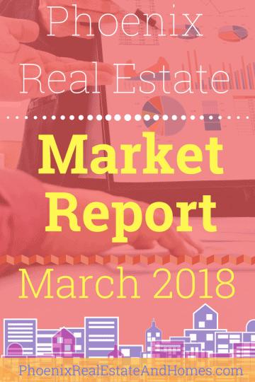 Phoenix Real Estate Market Report - March 2018