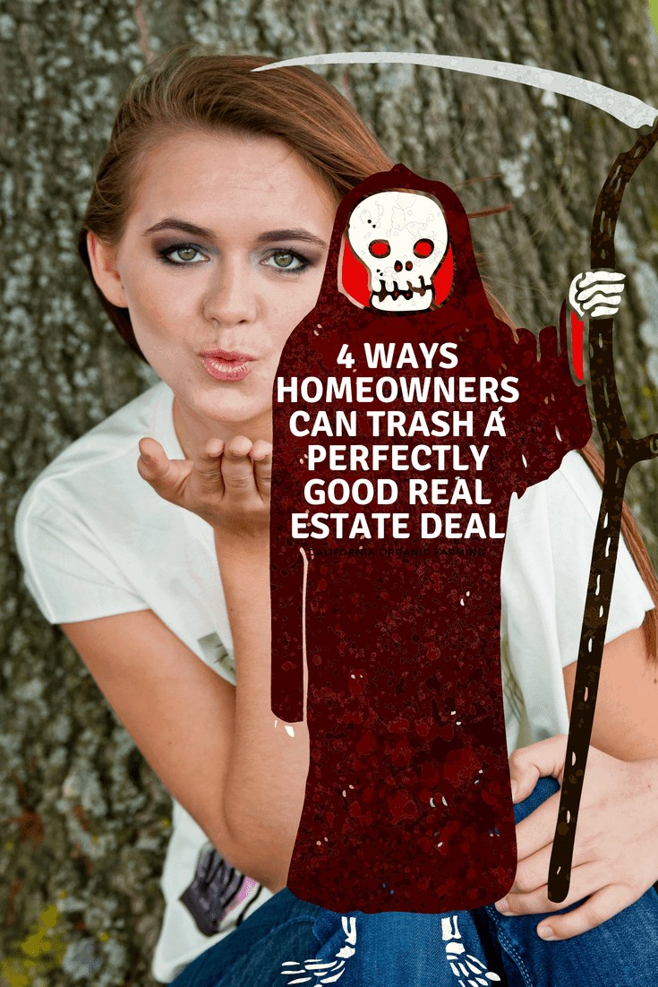 "yopug woma blows a kiss and there is a grim reaper next to her. The words ""4 Ways Homeowners Can Trash a Perfectly Good Real Estate Deal with a Kiss of Death"" are superimposed on the image"