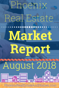 Phoenix Real Estate Market Report - August 2018