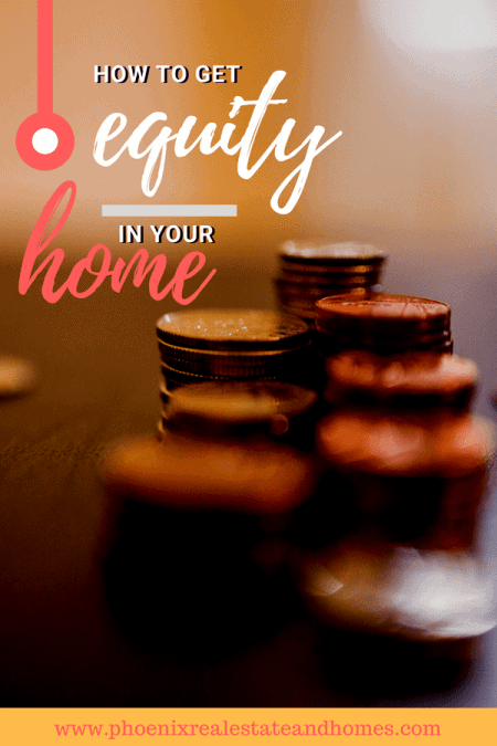 How to Get Equity in Your Home and increase the value of your home
