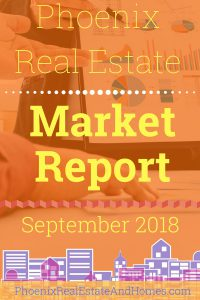 Phoenix Real Estate Market Report - September 2018