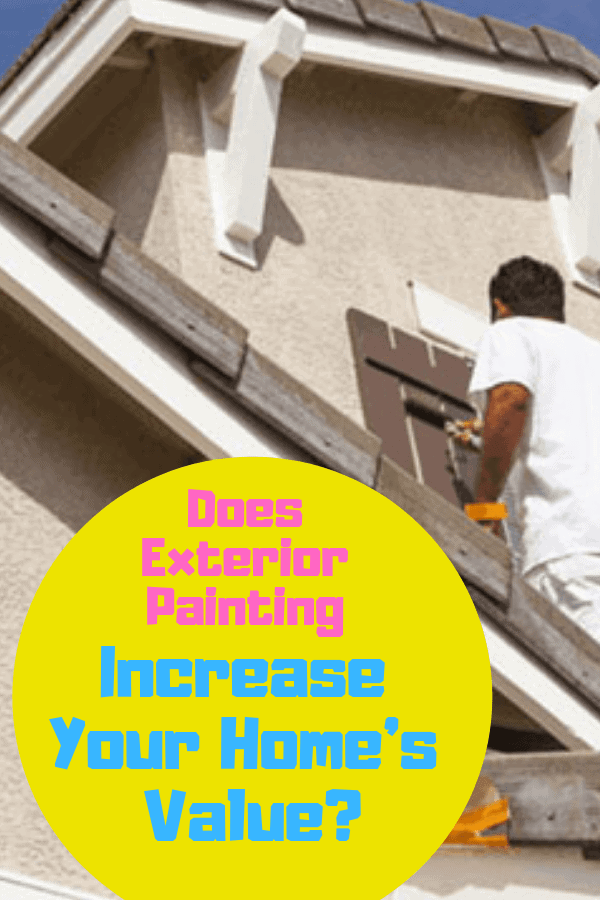Does Exterior Painting Increase Your Home's Value_