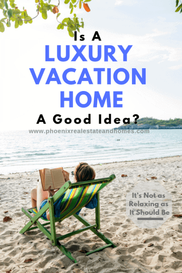 Is a Luxury Vacation Home a Good Idea?
