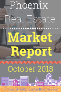 Phoenix Real Estate Market Report - October 2018