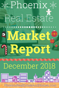 Phoenix Real Estate Market Report - December 2018