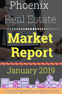 Phoenix Real Estate Market Report - January 2019
