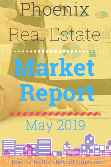 Phoenix Real Estate Market Report - May 2019