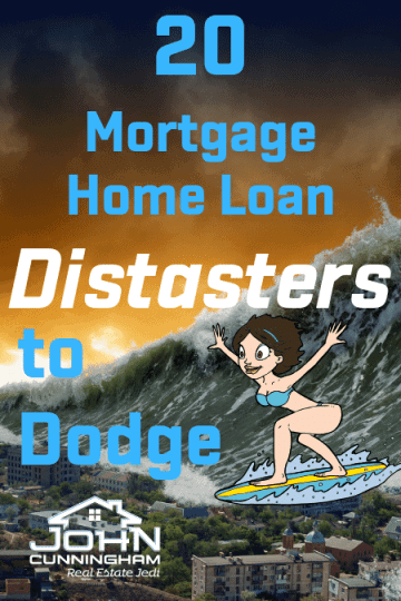 20 Mortgage Home Loan Disasters to Dodge