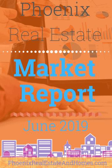Phoenix Real Estate Market Report - June 2019