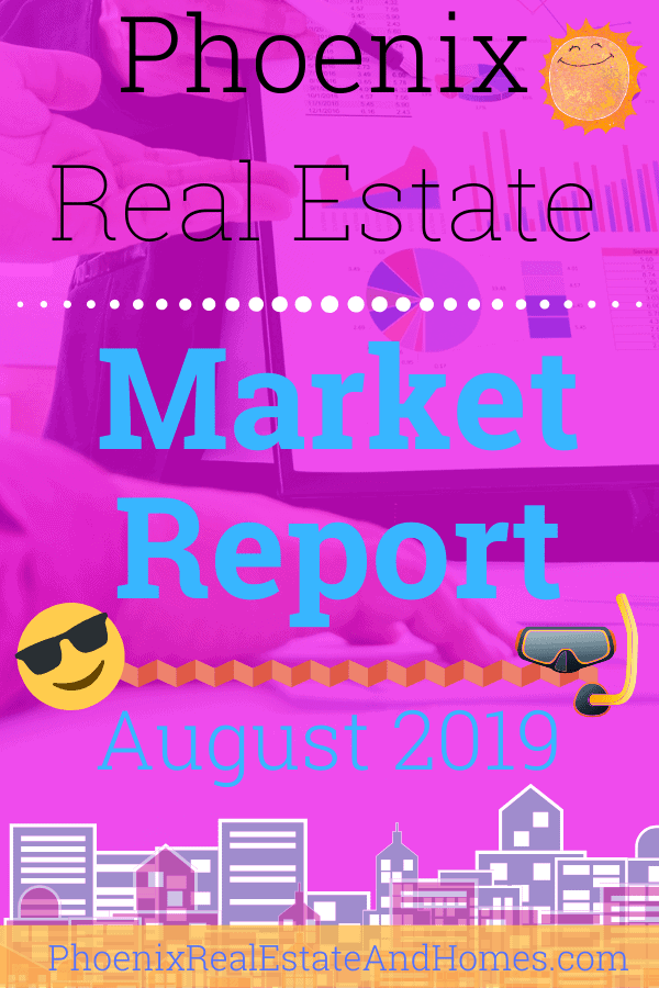 Phoenix Real Estate Market Report - August 2019
