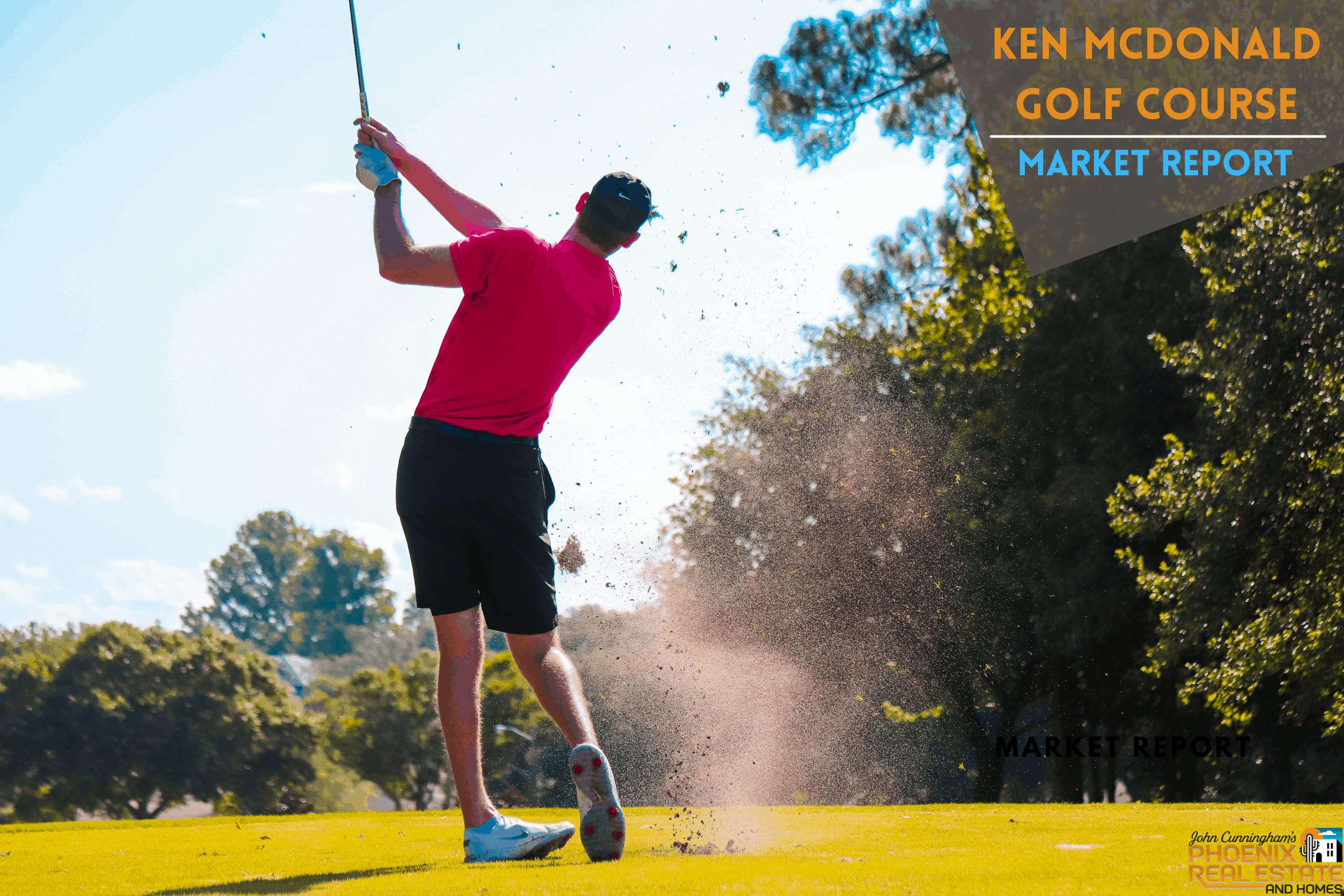 Ken McDonald Golf Course Market Report